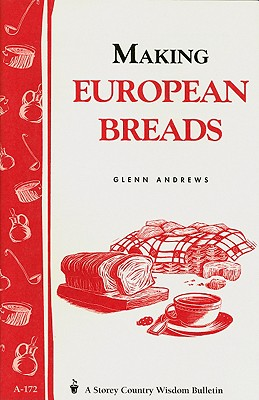 Making European Breads By Andrews, Glenn