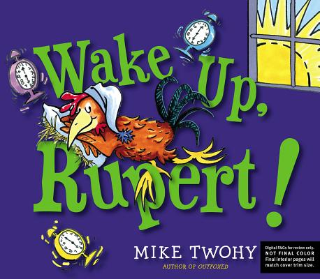 Wake Up, Rupert! By Twohy, Mike/ Twohy, Mike (ILT)