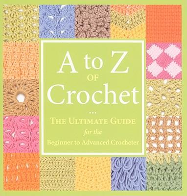 A to Z of Crochet By Gardner, Sue (EDT)/ Kulinski, Lizzie (EDT)